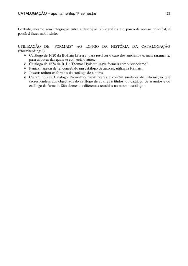 CATALOGAÇÃO – apontamentos 1º semestre  28  Contudo, mesmo sem integração entre a descrição bibliográfica e o ponto de ace...