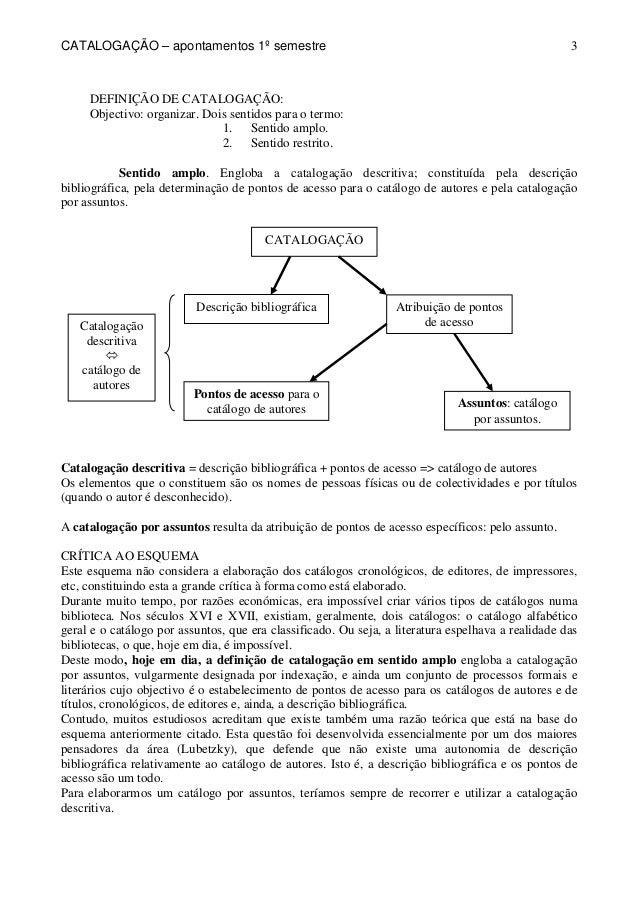 CATALOGAÇÃO – apontamentos 1º semestre  3  DEFINIÇÃO DE CATALOGAÇÃO:  Objectivo: organizar. Dois sentidos para o termo:  1...