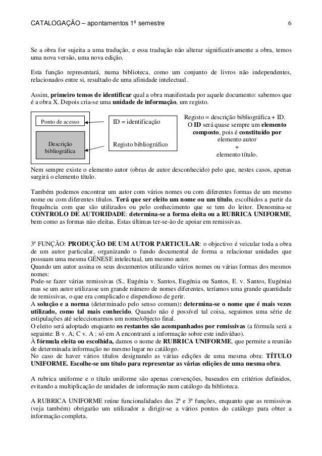 CATALOGAÇÃO – apontamentos 1º semestre  6  Se a obra for sujeita a uma tradução, e essa tradução não alterar significativa...
