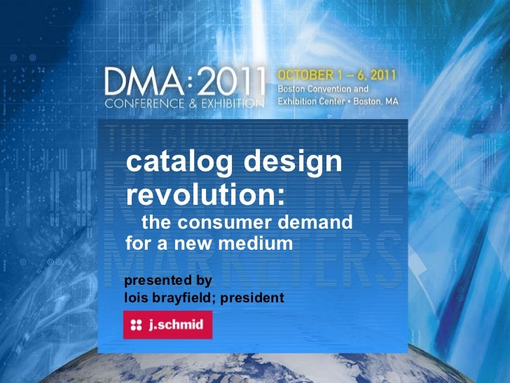 catalog design revolution:   the consumer demand  for a new medium   presented by lois brayfield; president