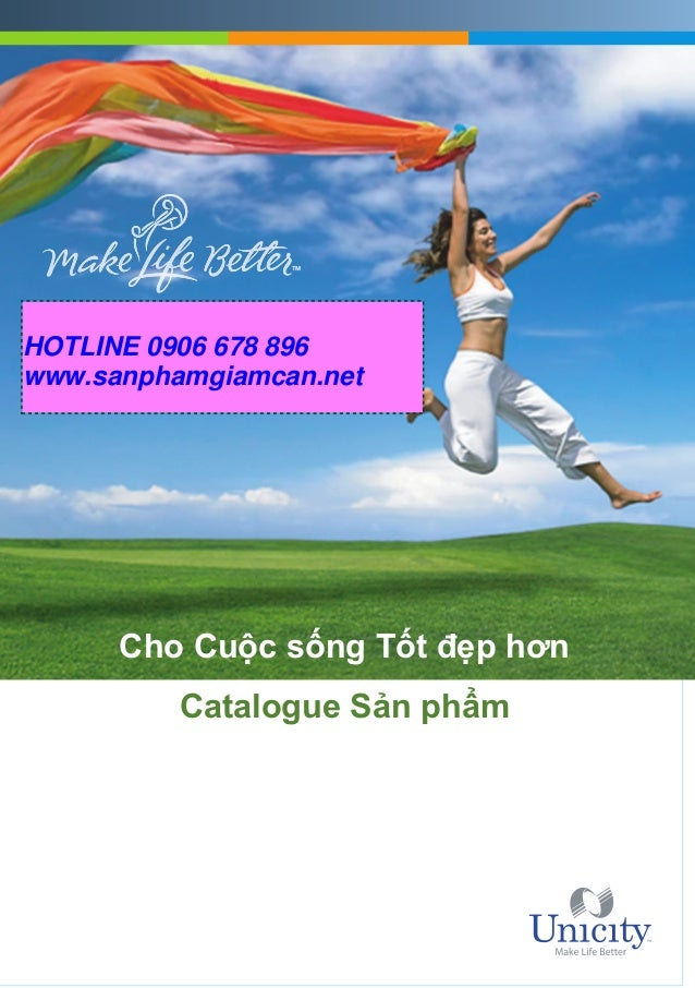 HOTLINE 0906 678 896www.sanphamgiamcan.net      Cho Cu c s ng T t đ p hơn          Catalogue S n ph m