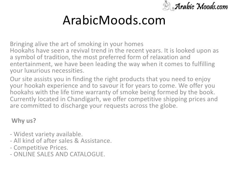 ArabicMoods.com<br />Bringing alive the art of smoking in your homes Hookahs have seen a revival trend in the recent years...