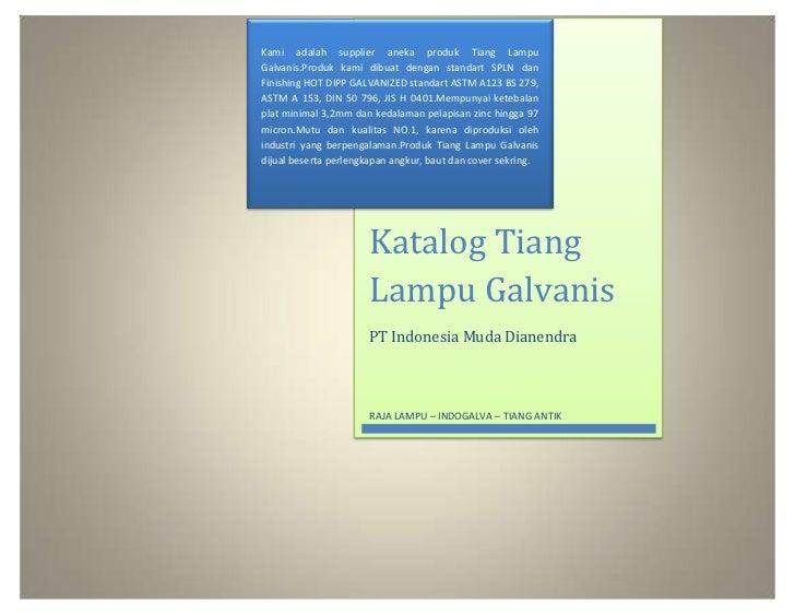 Kami adalah supplier aneka produk Tiang Lampuhttp://rajalampu.wordpress.com                          Galvanis.Produk kami ...