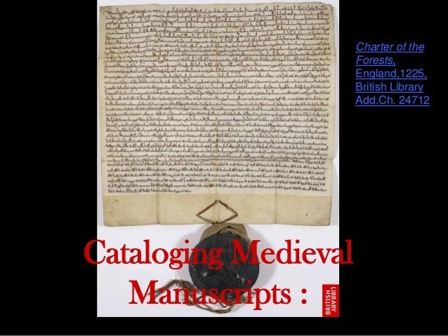 Cataloging Medieval Manuscripts : Charter of the Forests, England,1225, British Library Add.Ch. 24712