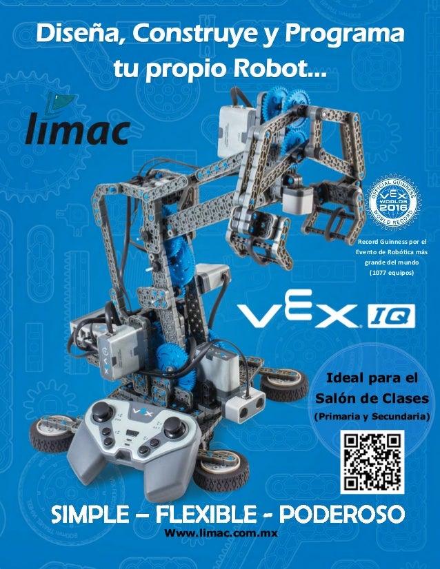 Diseña, Construye y Programa tu propio Robot... Ideal para el Salón de Clases (Primaria y Secundaria) Www.limac.com.mx Rec...