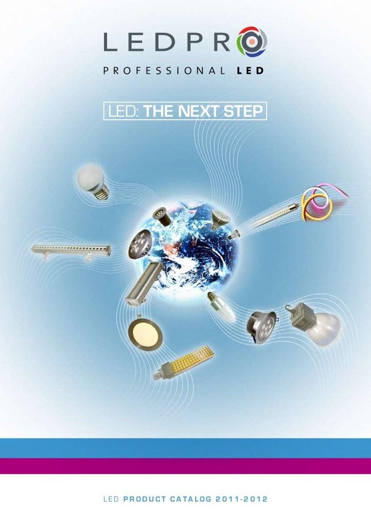 LED: THE NEXT STEPLED PRODUCT CATALOG 2011-2012