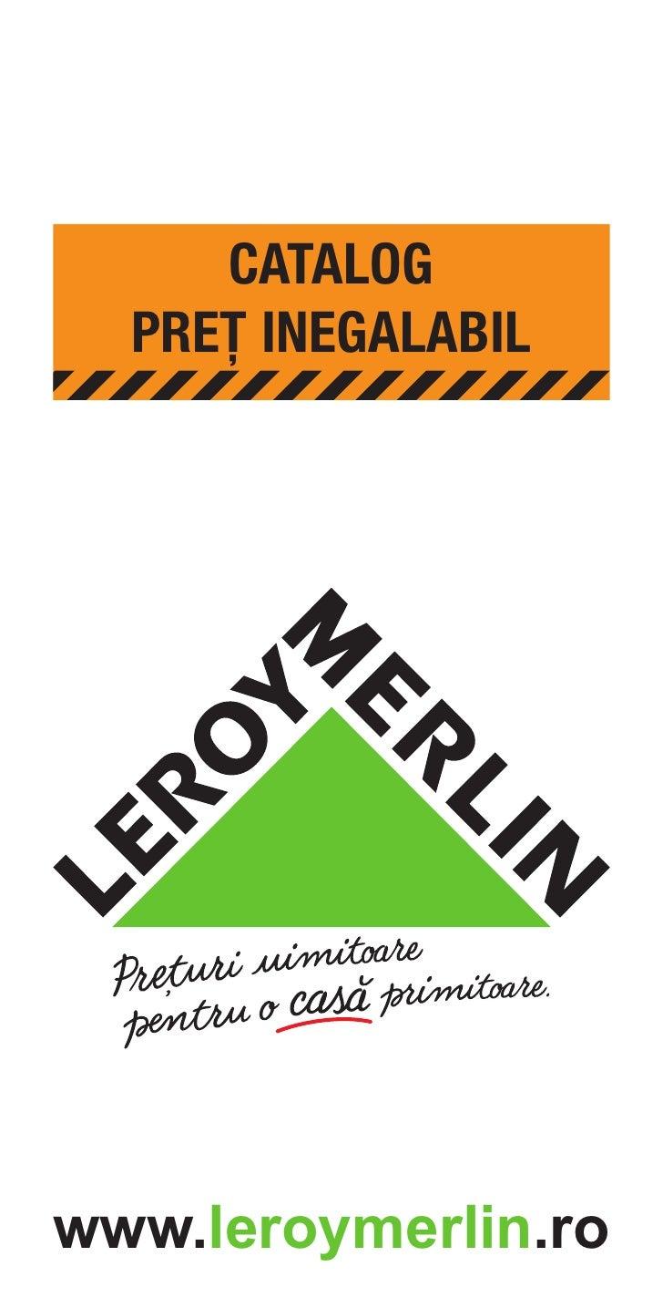 CATALOG  PREŢ INEGALABILwww.leroymerlin.ro