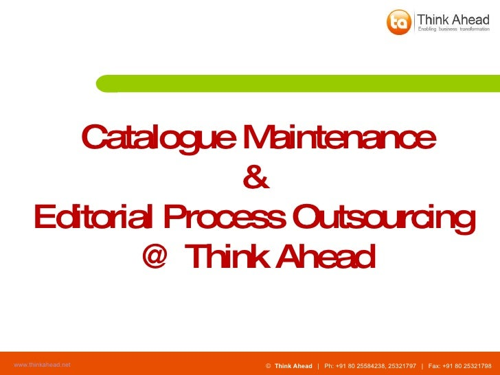 Catalogue Maintenance &  Editorial Process Outsourcing  @ Think Ahead