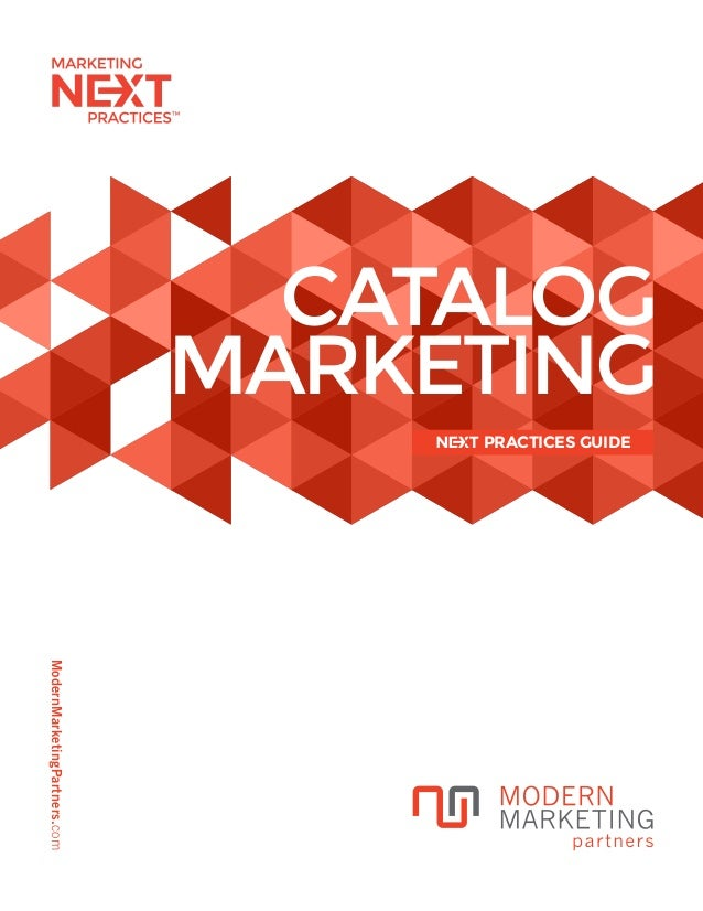 ModernMarketingPartners.com CATALOG MARKETING PRACTICES GUIDE