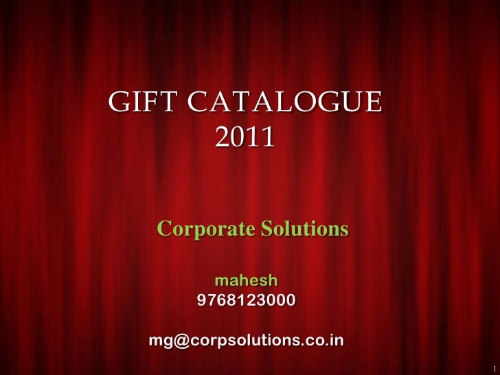 GIFT CATALOGUE      2011  Corporate Solutions         mahesh       9768123000  mg@corpsolutions.co.in                     ...
