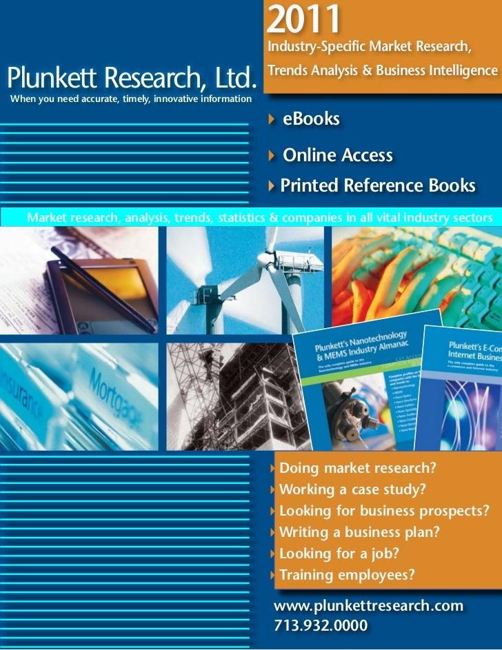 2011                                                         Industry-Specific Market Research,Plunkett Research, Ltd.When...