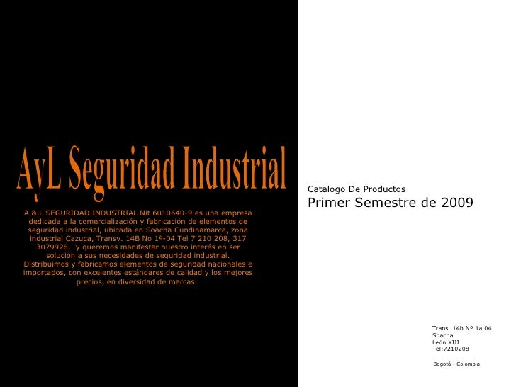 Catalogo De Productos Primer Semestre de 2009 Bogotá - Colombia AyL Seguridad Industrial Trans. 14b Nº 1a 04 Soacha León X...