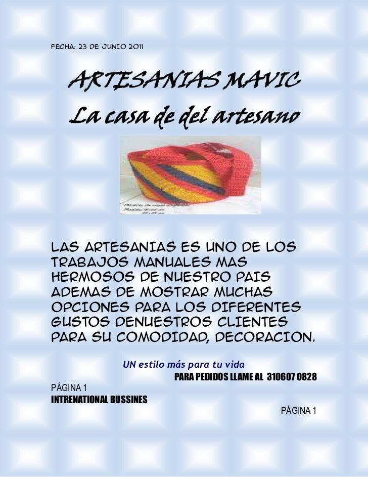 Fecha: 23 DE JUNIO 2011<br />ARTESANIAS MAVIC<br />La casa de del artesano<br />LAS ARTESANIAS ES UNO DE LOS TRABAJOS MANU...