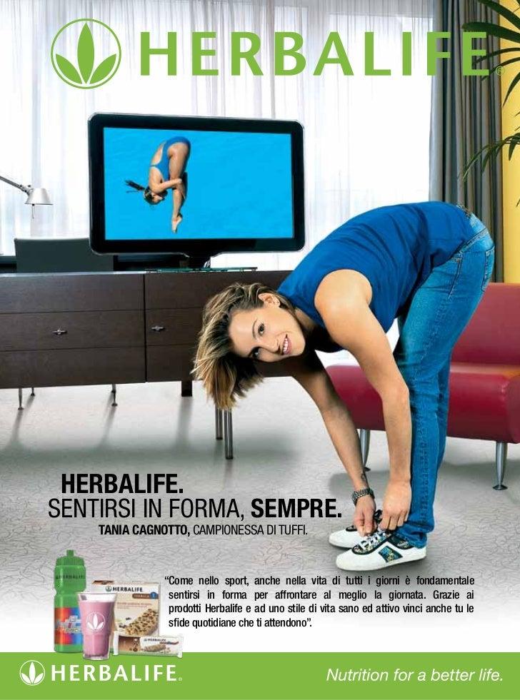 """Herbalife.SenTIRSI In foRma, sempre.    TaNia CaGNOTTO, CamPIoneSSa DI TUffI.               """"Come nello sport, anche nella..."""