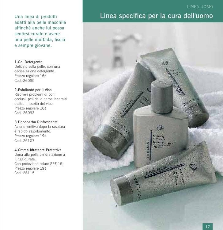 Una linea di prodotti                 Linea specifica per la cura delluomoadatti alla pelle maschileaffinchè anche lui pos...