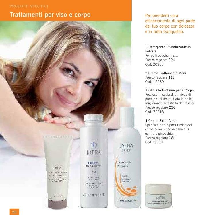 Trattamenti per viso e corpo       Per prenderti cura                                   efficacemente di ogni parte       ...