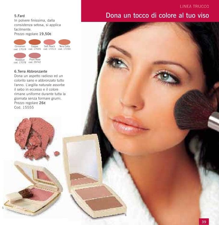 5.Fard                                                 Dona un tocco di colore al tuo viso    In polvere finissima, dalla ...