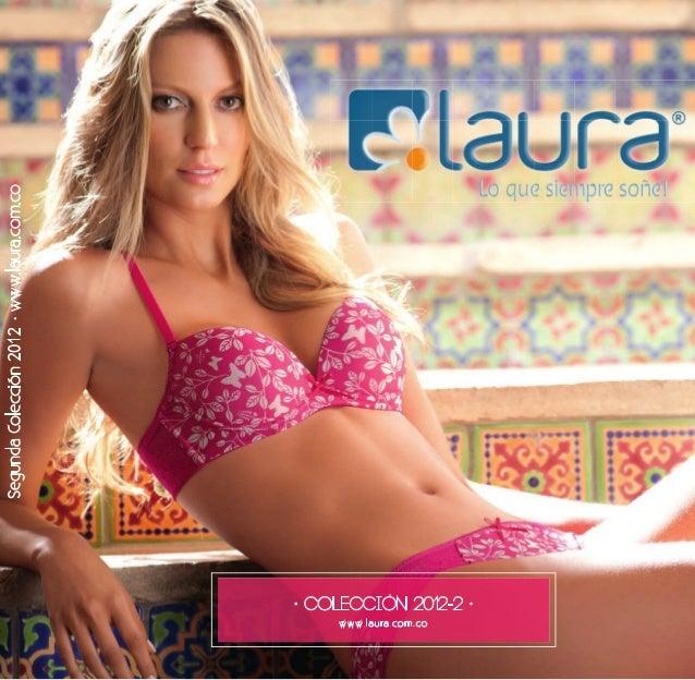 Segunda Colección 2012 www.laura.com.cowww.lau ra.co m.co                     · colección 2012-2 ·