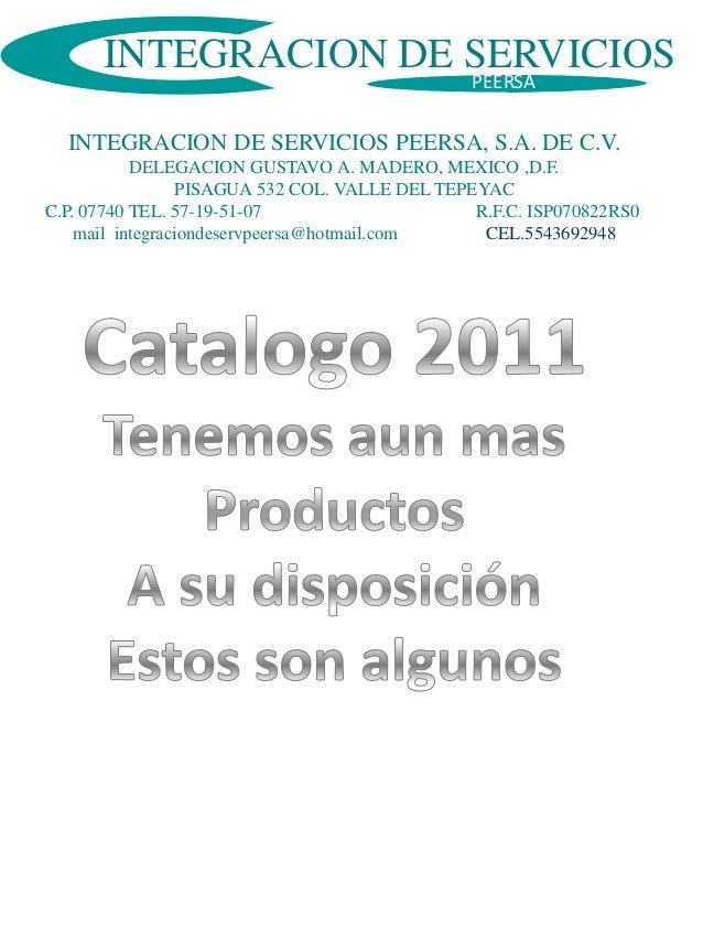 INTEGRACION DE SERVICIOS                     PEERSA  INTEGRACION DE SERVICIOS PEERSA, S.A. DE C.V.           DELEGACION GU...