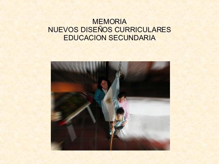 MEMORIA NUEVOS DISEÑOS CURRICULARES EDUCACION SECUNDARIA