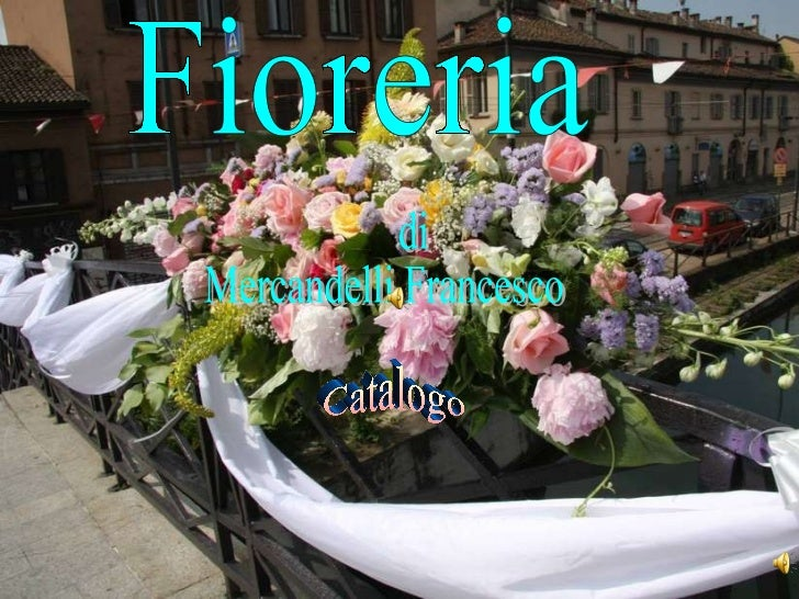 Fioreria di  Mercandelli Francesco Catalogo
