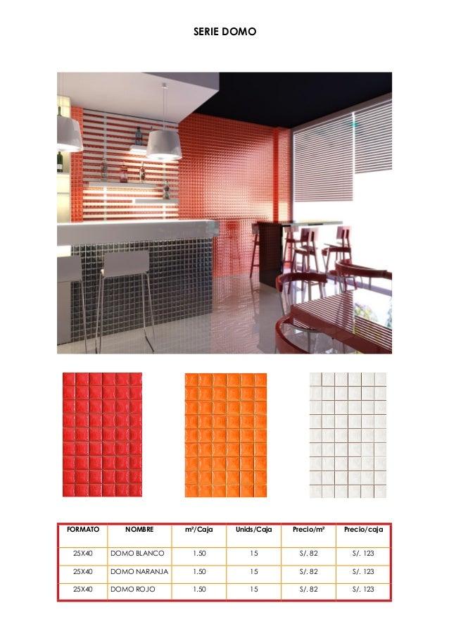 SERIE DOMO  FORMATO  NOMBRE  m²/Caja  Unids/Caja  Precio/m²  Precio/caja  25X40  DOMO BLANCO  1.50  15  S/. 82  S/. 123  2...