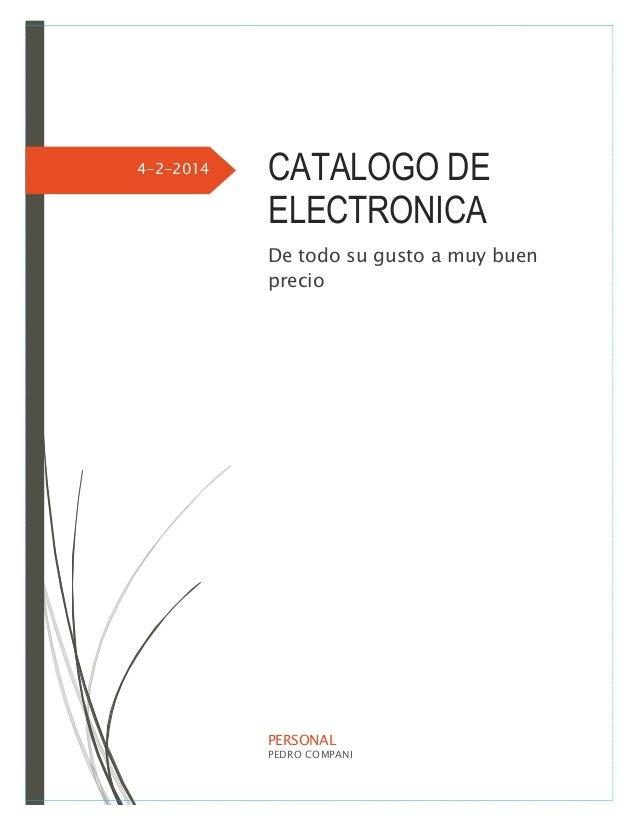 4-2-2014 CATALOGO DE ELECTRONICA De todo su gusto a muy buen precio PERSONAL PEDRO COMPANI