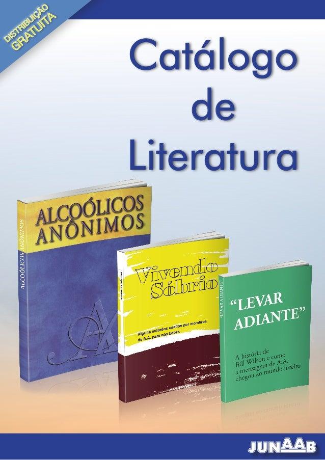 JUNAAB - Junta de Serviços Gerais de A.A. do Brasil 1 Catálogo de Literatura 2013 DISTRIBUIÇÃO GRATUITA