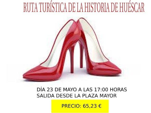 RUTATURÍSTICA DELAHISTORIA DE HUÉSCAR / A   *í ' -_  DÍA 23 DE MAYO A LAS 17:00 HORAS SALIDA DESDE LA PLAZA MAYOR  PRECIO:...