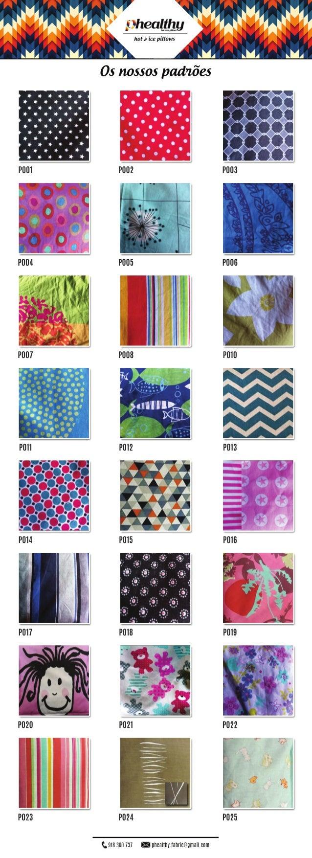 hot&icepillows 918300737 phealthy.fabric@gmail.com Osnossospadrões P001 P002 P003 P004 P005 P006 P007 P008 P010 P011 P012 ...