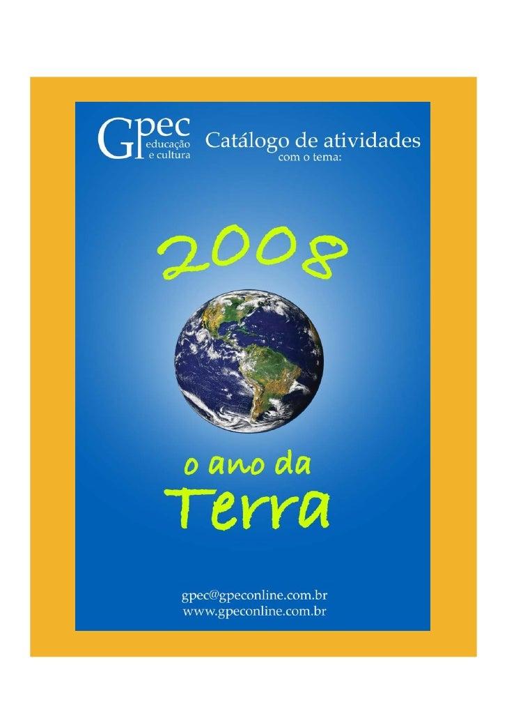 educação                               2008: o ano da terra na sua escola             e cultura                           ...