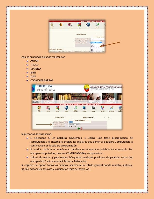 Aquí la búsqueda la puede realizar por:        AUTOR        TITULO        MATERIA        ISBN        ISSN        CÓDIGO DE...