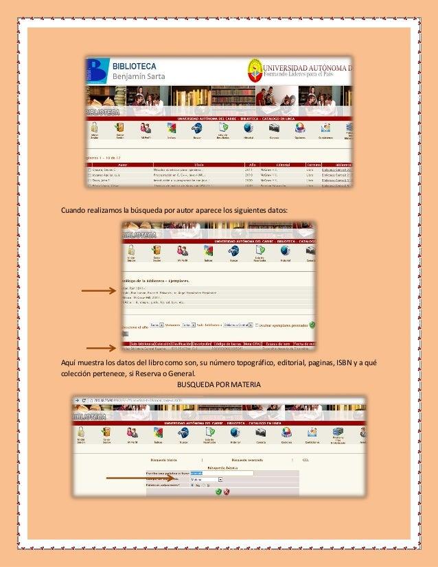 Cuando realizamos la búsqueda por autor aparece los siguientes datos:Aquí muestra los datos del libro como son, su número ...