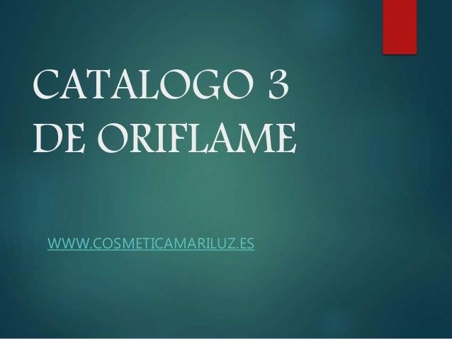 CATALOGO 3 DE ORIFLAME WWW.COSMETICAMARILUZ.ES