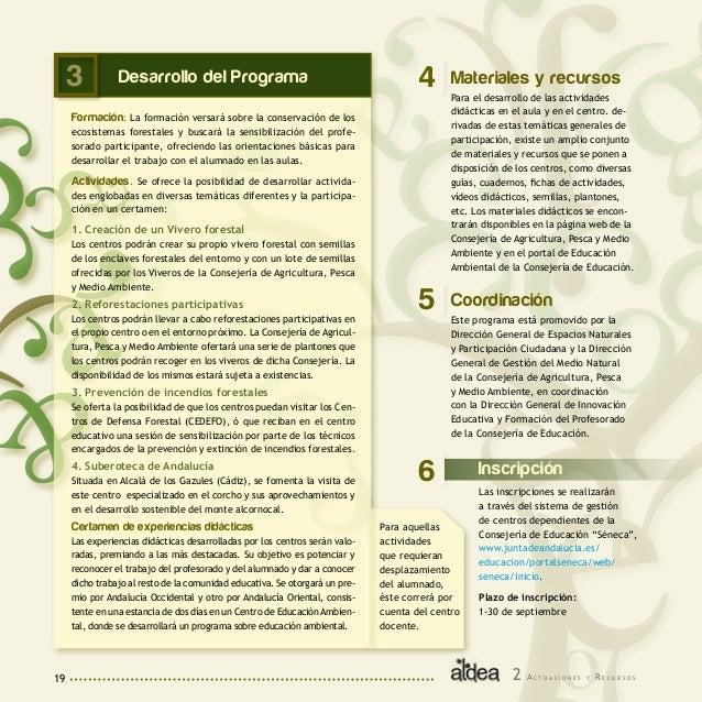 20 ) O )S O OO 2 Objetivos Fomentar actividades de educación ambiental y hábitos sostenibles relacionados con la conservac...