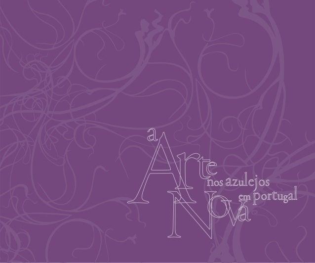 ficha técnica  A Arte Nova nos Azulejos em Portugal Colecção Feliciano David | Graciete Rodrigues Museu da Cidade de Aveir...