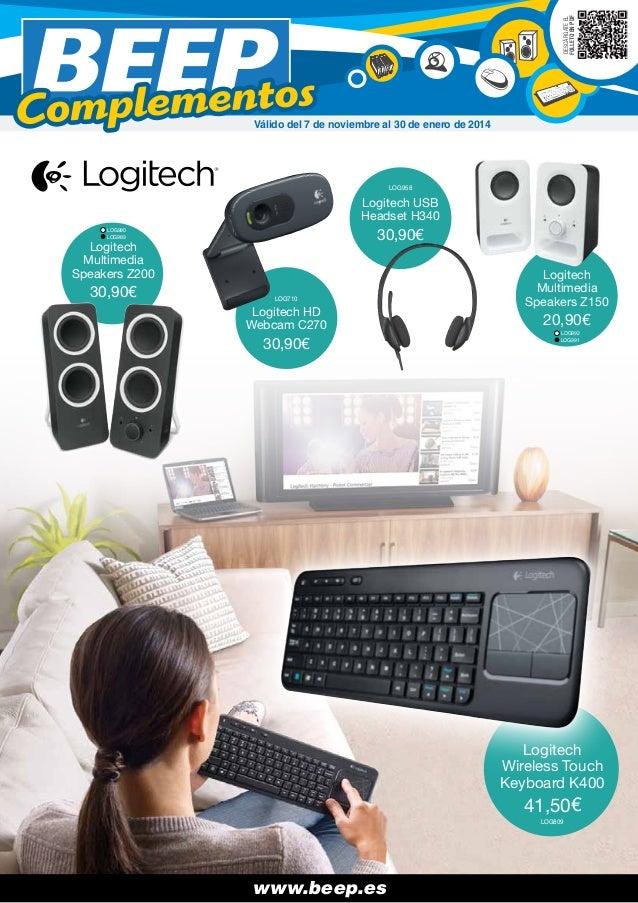 DESCÁRGATE EL FOLLETO EN PDF  Válido del 7 de noviembre al 30 de enero de 2014  LOG958  Logitech USB Headset H340  30,90€ ...