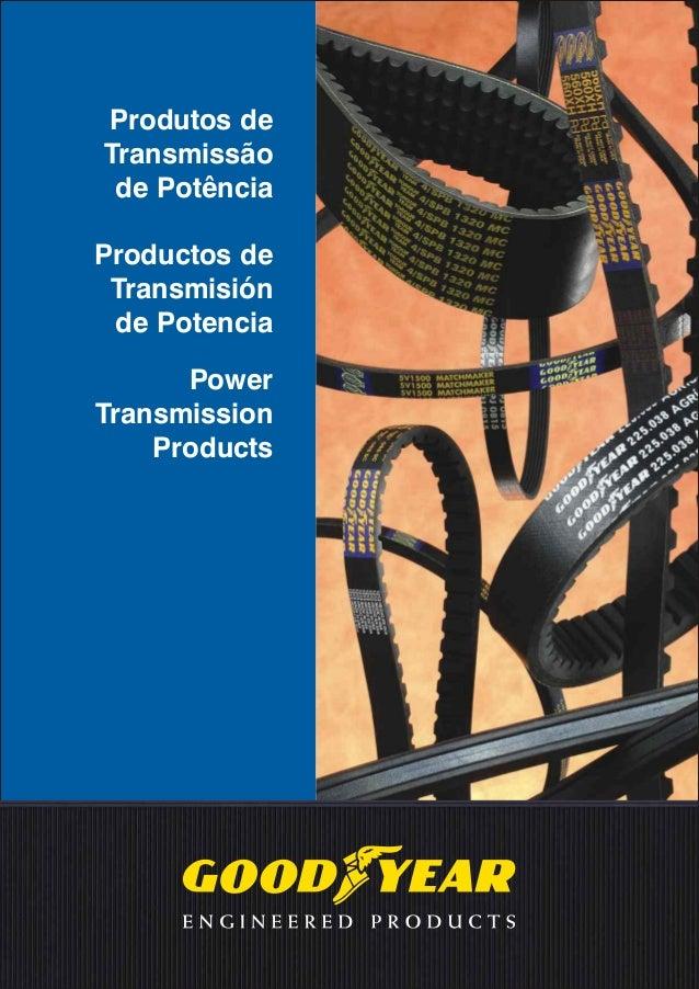Produtos de Transmissão de Potência Productos de Transmisión de Potencia Power Transmission Products
