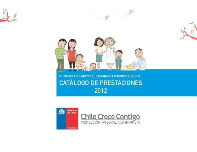 PROGRAMA DE APOYO AL DESARROLLO BIOPSICOSOCIALCATÁLOGO DE PRESTACIONES2012