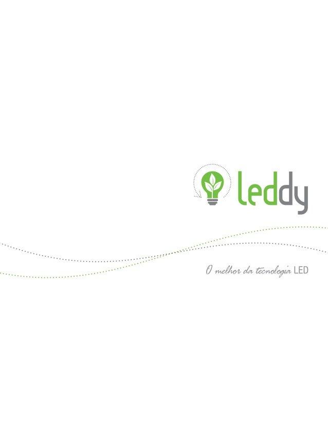 CATÁLOGO DE PRODUTOS LEDDY Arquitetônicas & Decorativas Linha Home & Office Linha Painéis Iluminação Pública & Grandes Amb...