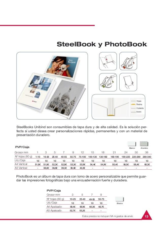 13SteelBook y PhotoBookSteelBooks Unibind son consumibles de tapa dura y de alta calidad. Es la solución per-fecta si uste...