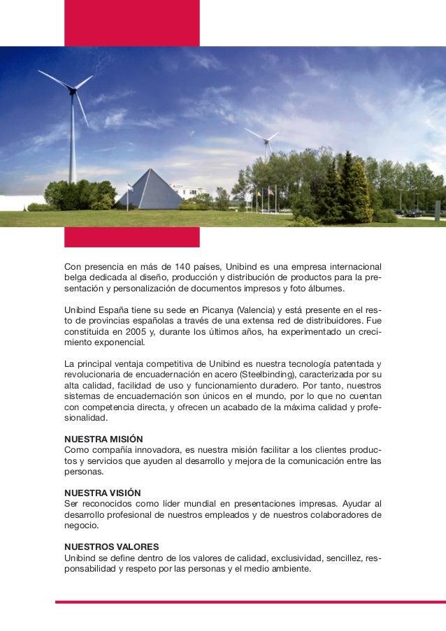 Con presencia en más de 140 países, Unibind es una empresa internacionalbelga dedicada al diseño, producción y distribució...