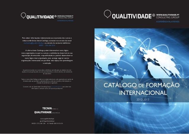 QUALITIVIDADE  Para obter informações relativamente ao orçamento dos cursos e vídeo-conferências deste Catálogo, contacte-...