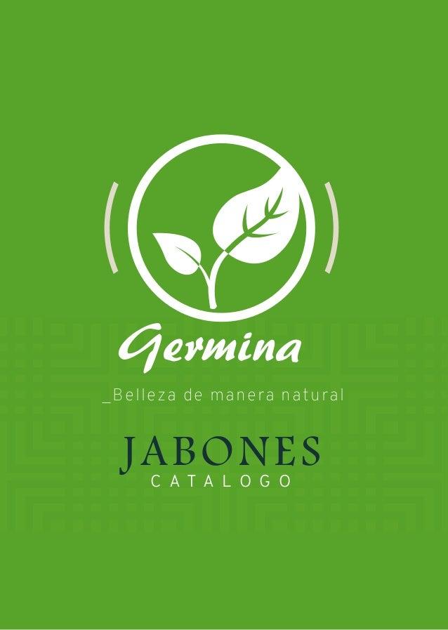 Germina _Belleza de manera natural C A T A L O G O JABONES
