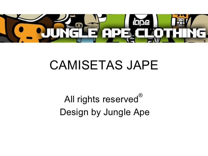 CAMISETAS JAPE All rights reserved ®   Design by Jungle Ape