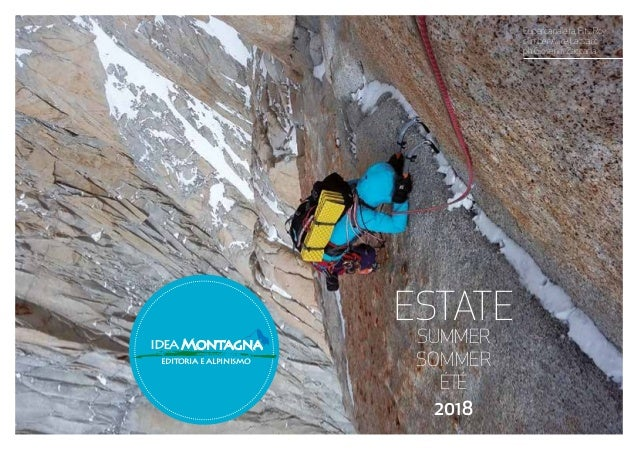 ESTATE SUMMER SOMMER ÉTÉ 2018 ideaMontagna editoria e alpinismo  Supercanaleta 0d36c7140b4