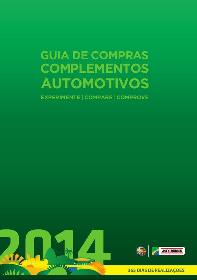 GUIA DE COMPRAS  COMPLEMENTOS  AUTOMOTIVOS  EXPERIMENTE | COMPARE | COMPROVE  365 DIAS DE REALIZAÇÕES!