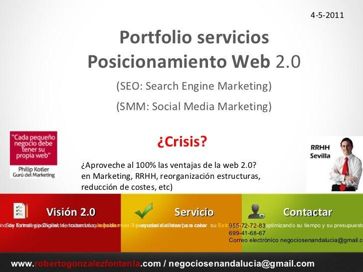 4-5-2011 <ul>www. robertogonzalezfontenla .com /  [email_address] </ul><ul>Portfolio servicios Posicionamiento Web  2.0 <l...