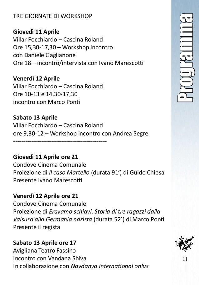 11 Programma TRE GIORNATE DI WORKSHOP Giovedì 11 Aprile Villar Focchiardo – Cascina Roland Ore 15,30-17,30 – Workshop inco...