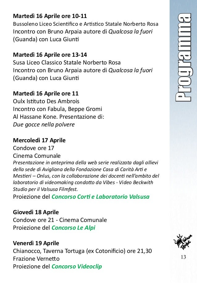 13 Programma Martedì 16 Aprile ore 10-11 Bussoleno Liceo Scientifico e Artistico Statale Norberto Rosa Incontro con Bruno ...